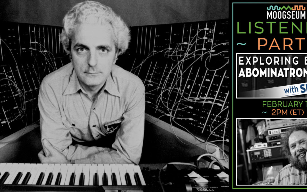 Bob Moog Foundation Hosts a Virtual Listening Party of the Historic Abominatron Tapes to Bid Farewell to the Moog Prototype