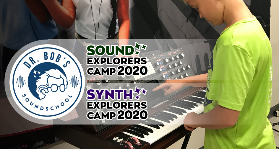 Announcing 2020  Sound and Synthesis Summer Camps!