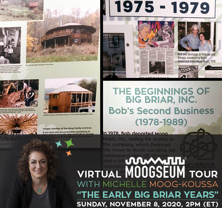 Virtual Moogseum Tour Focusing on Early Big Briar Years